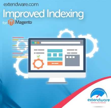 Extendware Improved Indexing Magento Extension Review; Extendware Improved Indexing Magento Module Overview