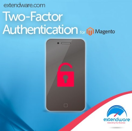 Extendware Two-Factor Authentication Magento Extension Review; Extendware Two-Factor Authentication Magento Module Overview