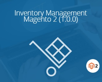 Magestore Inventory Management Magento 2 Extension Review; Magestore Inventory Management Magento 2 Module Overview
