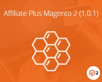Magestore Affiliate Plus Magento 2 Extension Review; Magestore Affiliate Plus Magento 2 Module Overview