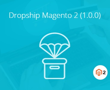 Magestore Dropship Magento 2 Extension Review; Magestore Dropship Magento 2 Module Overview