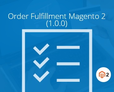 Magestore Order Fulfillment Magento 2 Extension Review; Magestore Order Fulfillment Magento 2 Module Overview