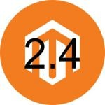 Magento 2.4 Open Source, Commerce & Cloud: What to Expect