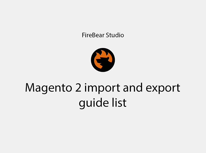 Magento 2 import and export guide list blog post